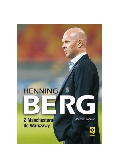 Książka Henning Berg Z Manchesteru do Warszawy
